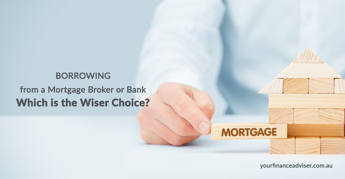 Borrowing from a Mortgage Broker or Bank- Which is the Wiser Choice?