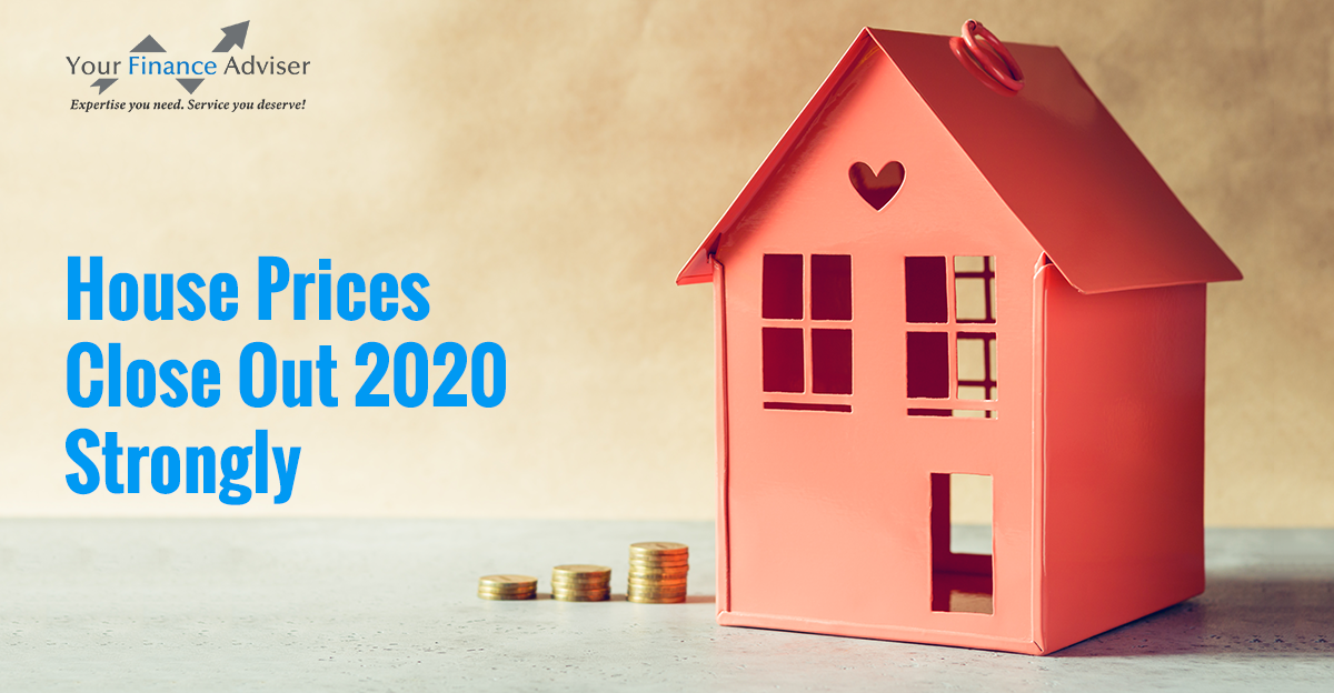 House Prices Close Out 2020 Strongly