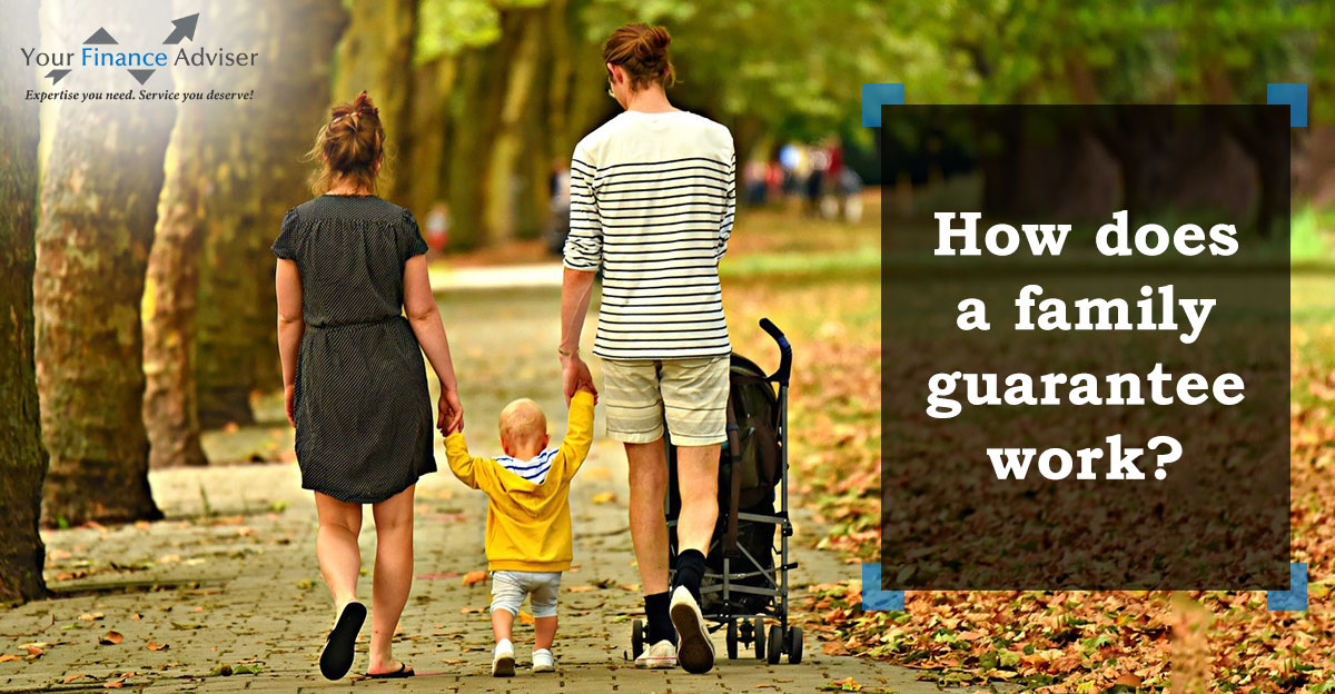How does a family guarantee work?